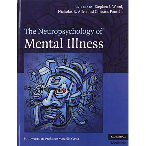 The Neuropsychology of Mental Illness (Cambridge Medicine (Hardcover))