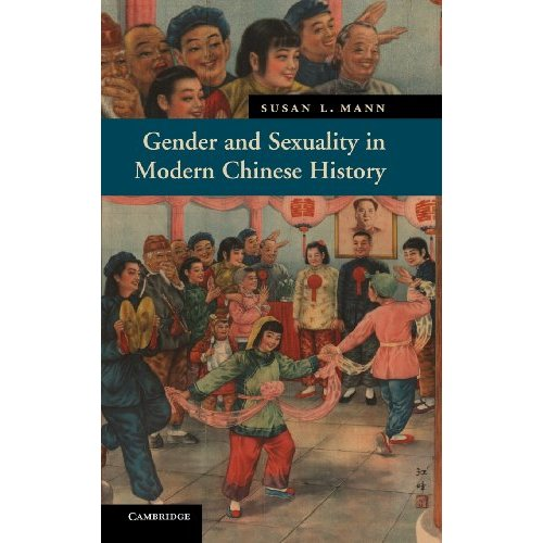 Gender and Sexuality in Modern Chinese History (New Approaches to Asian History)
