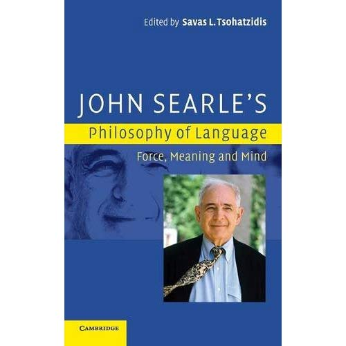 John Searle's Philosophy of Language: Force, Meaning and Mind