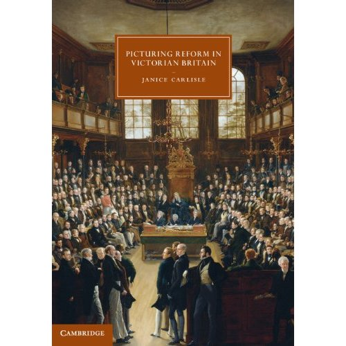 Picturing Reform in Victorian Britain (Cambridge Studies in Nineteenth-Century Literature and Culture)