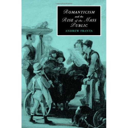 Romanticism and the Rise of the Mass Public (Cambridge Studies in Romanticism)