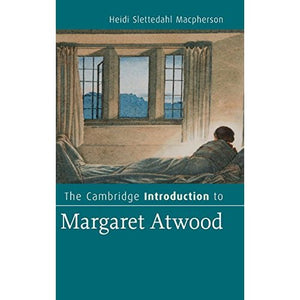 The Cambridge Introduction to Margaret Atwood (Cambridge Introductions to Literature)