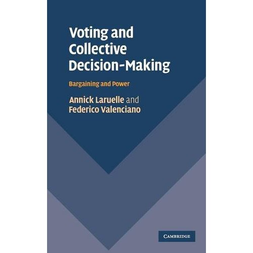 Voting and Collective Decision-Making: Bargaining and Power