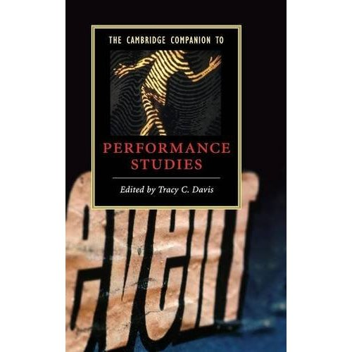 The Cambridge Companion to Performance Studies (Cambridge Companions to Literature)