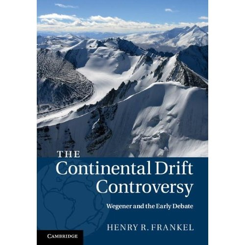 The Continental Drift Controversy: Wegener and the Early Debate: Volume 1 of 4 Vol Set