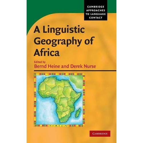 A Linguistic Geography of Africa (Cambridge Approaches to Language Contact)