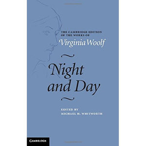 Night and Day (The Cambridge Edition of the Works of Virginia Woolf)