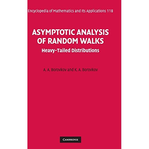 Asymptotic Analysis of Random Walks: Heavy-Tailed Distributions (Encyclopedia of Mathematics and its Applications)