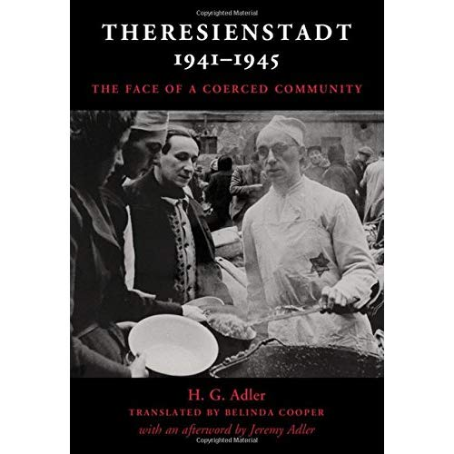 Theresienstadt 1941–1945: The Face of a Coerced Community