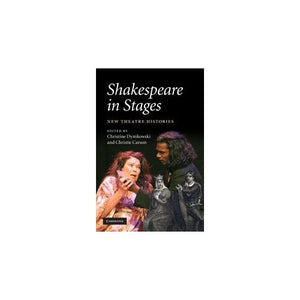 Shakespeare in Stages: New Theatre Histories