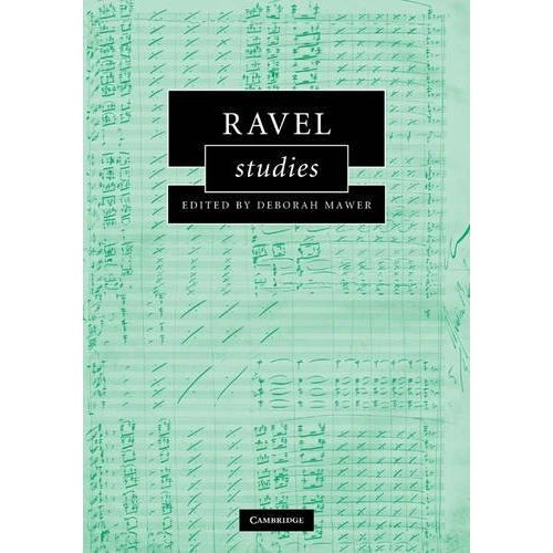 Ravel Studies (Cambridge Composer Studies)