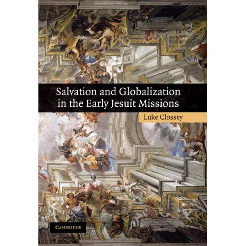Salvation and Globalization in the Early Jesuit Missions