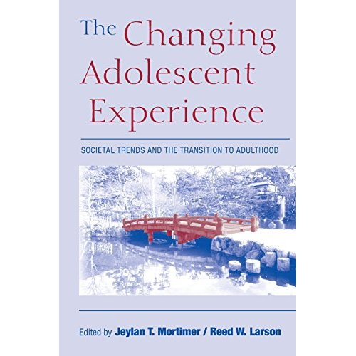 The Changing Adolescent Experience: Societal Trends and the Transition to Adulthood