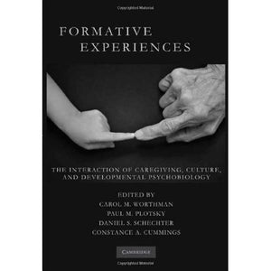 Formative Experiences: The Interaction of Caregiving, Culture, and Developmental Psychobiology