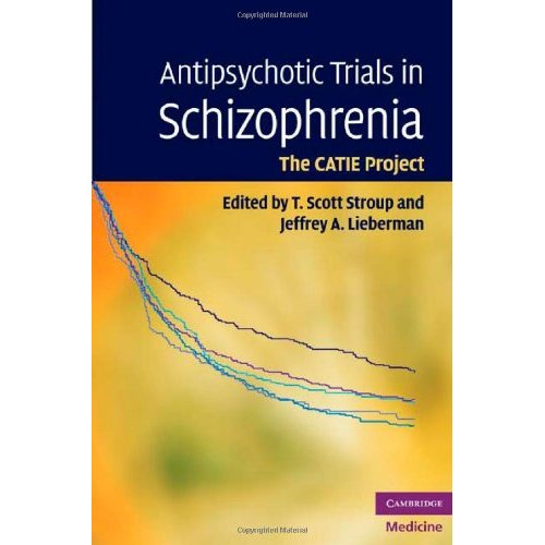 Antipsychotic Trials in Schizophrenia: The CATIE Project (Cambridge Medicine (Hardcover))