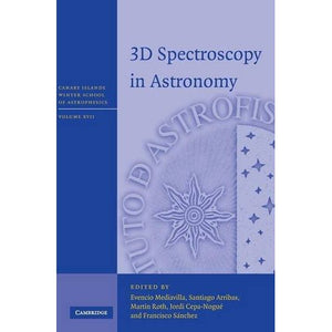 3D Spectroscopy in Astronomy (Canary Islands Winter School of Astrophysics)