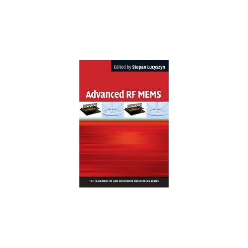 Advanced RF MEMS (The Cambridge RF and Microwave Engineering Series)