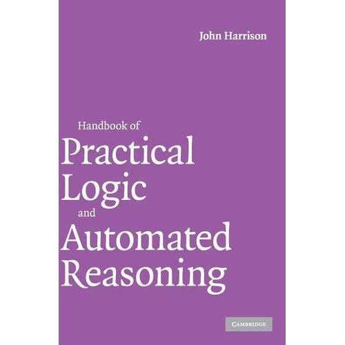 Handbook of Practical Logic and Automated Reasoning