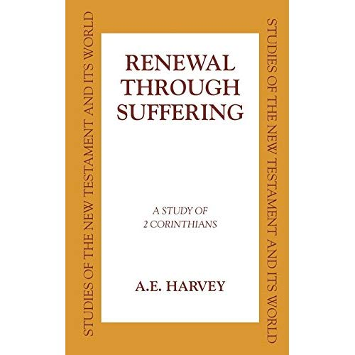 Renewal Through Suffering: Study of 2 Corinthians (Studies of the New Testament & Its World)
