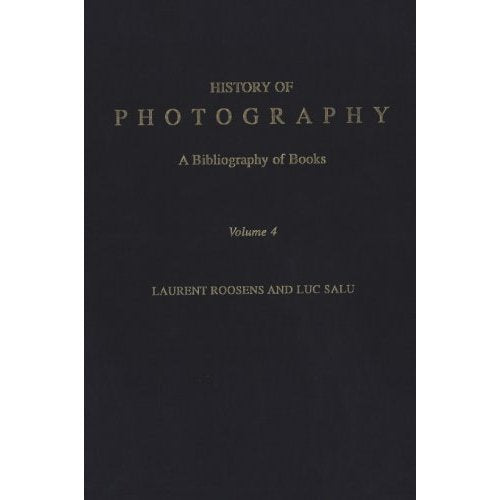 History of Photography: v. 4: A Bibliography of Books