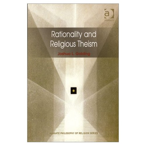 Rationality and Religious Theism (Ashgate Philosophy of Religion Series)