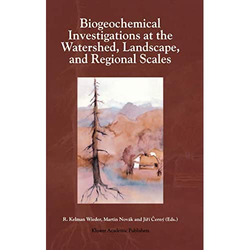 Biogeochemical Investigations at Watershed, Landscape, and Regional Scales: Refereed papers from BIOGEOMON, The Third International Symposium on ... Villanova Pennsylvania, USA, June 21-25, 1997