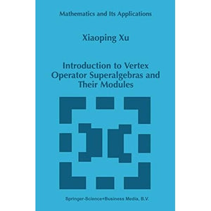 Introduction to Vertex Operator Superalgebras and Their Modules (Mathematics and Its Applications (closed))