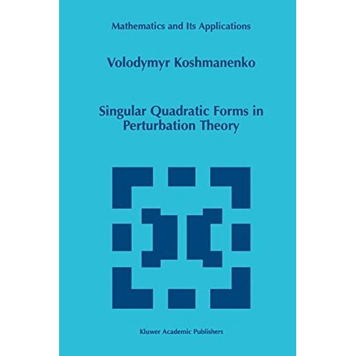 Singular Quadratic Forms in Perturbation Theory (Mathematics and Its Applications (closed))