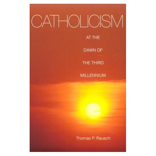 Catholicism at the Dawn of the Millennium (Michael Glazier Books)