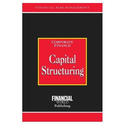 Capital Structuring (Risk Management Series: Corporate Finance)