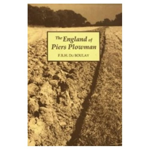 The England of Piers Plowman: William Langland and his Vision of the Fourteenth Century
