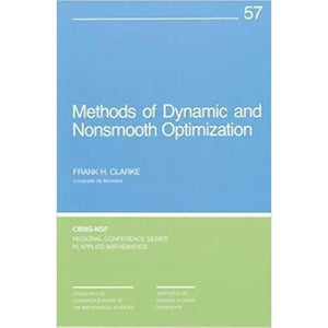 Methods of Dynamic and Nonsmooth Optimization (CBMS-NSF Regional Conference Series in Applied Mathematics)