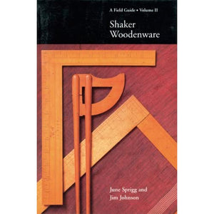 Shaker Woodenware: v. 2: A Field Guide (Shaker Woodenware: A Field Guide)