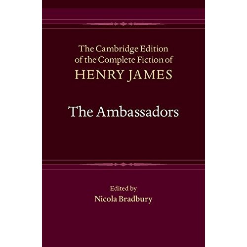 The Ambassadors (The Cambridge Edition of the Complete Fiction of Henry James)