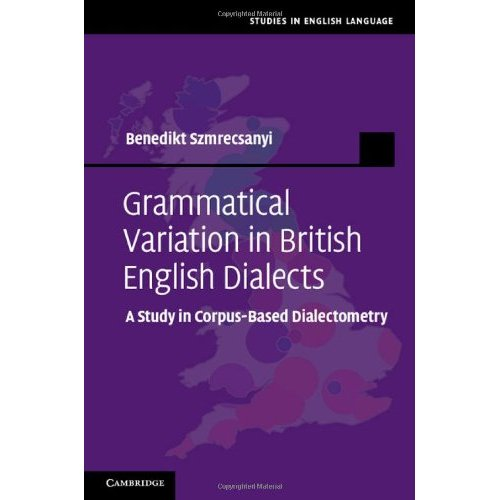 Grammatical Variation in British English Dialects: A Study in Corpus-Based Dialectometry (Studies in English Language)