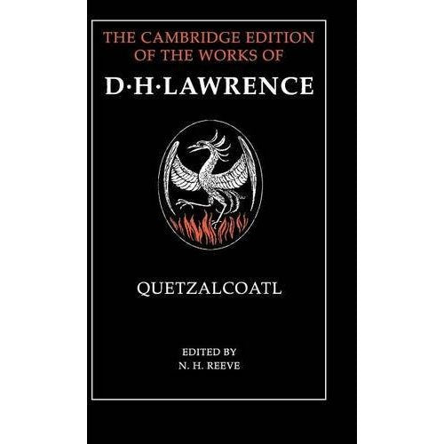 Quetzalcoatl (The Cambridge Edition of the Works of D. H. Lawrence)