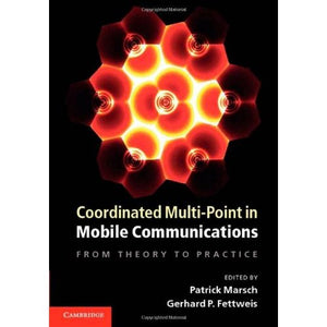 Coordinated Multi-Point in Mobile Communications: From Theory to Practice