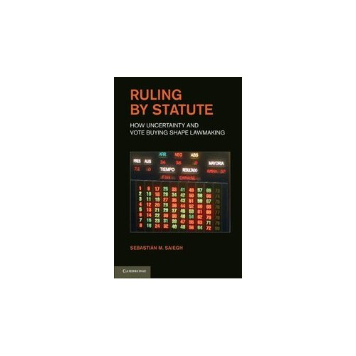 Ruling by Statute: How Uncertainty and Vote Buying Shape Lawmaking