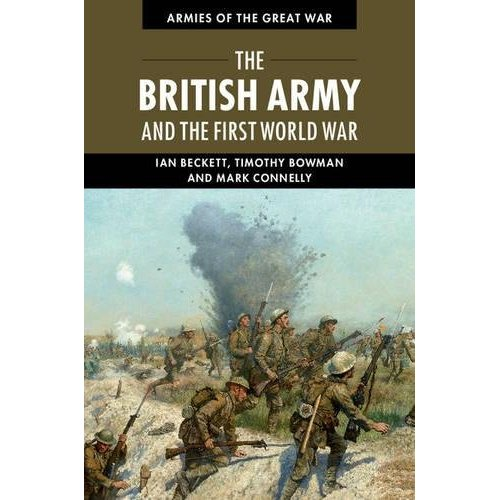 The British Army and the First World War (Armies of the Great War)