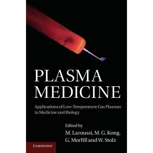 Plasma Medicine: Applications of Low-Temperature Gas Plasmas in Medicine and Biology