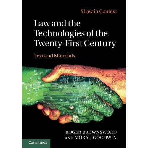 Law and the Technologies of the Twenty-First Century: Text and Materials (Law in Context)