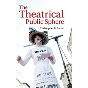 Theatrical Public Sphere Balme Theatre studies Cambridge Universi… 9781107006836