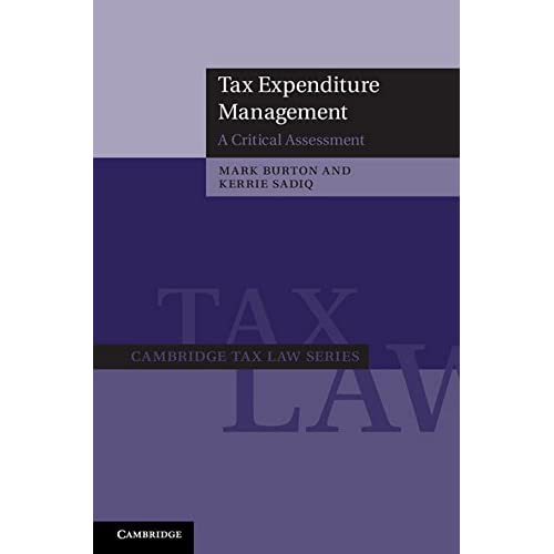 Tax Expenditure Management: A Critical Assessment (Cambridge Tax Law Series)
