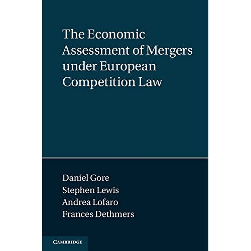 The Economic Assessment of Mergers under European Competition Law (Law Practitioner)