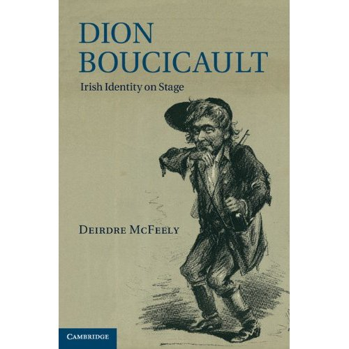 Dion Boucicault: Irish Identity on Stage