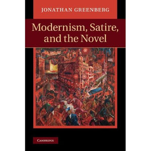 Modernism, Satire and the Novel