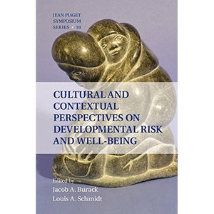Cultural and Contextual Perspectives on Developmental Risk and Well-Being (Interdisciplinary Approaches to Knowledge and Development)