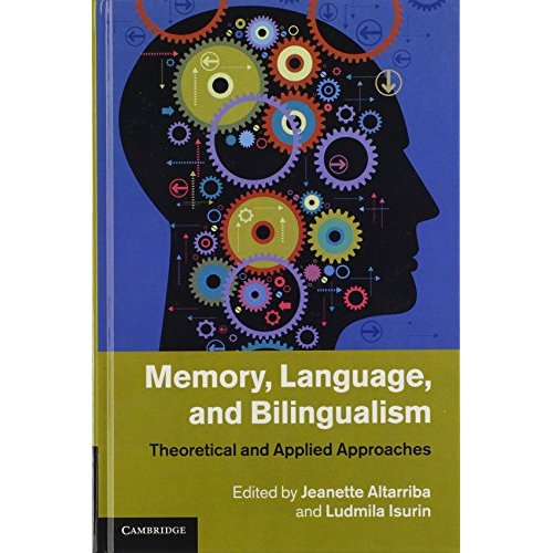 Memory, Language, and Bilingualism: Theoretical and Applied Approaches