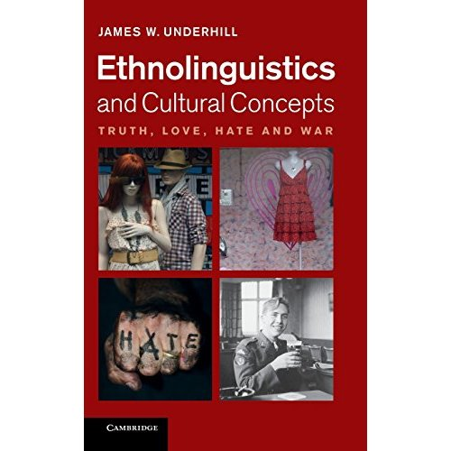 Ethnolinguistics and Cultural Concepts: Truth, Love, Hate and War