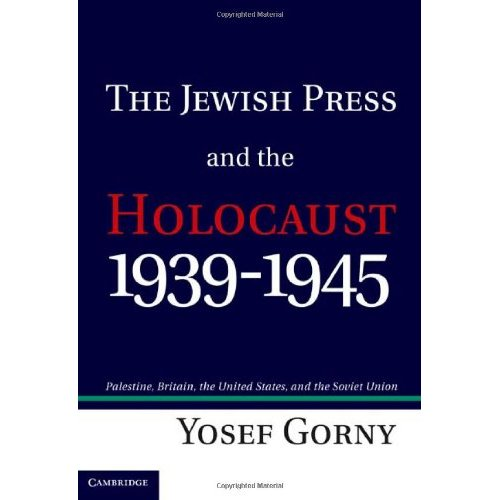 The Jewish Press and the Holocaust, 1939–1945: Palestine, Britain, the United States, and the Soviet Union